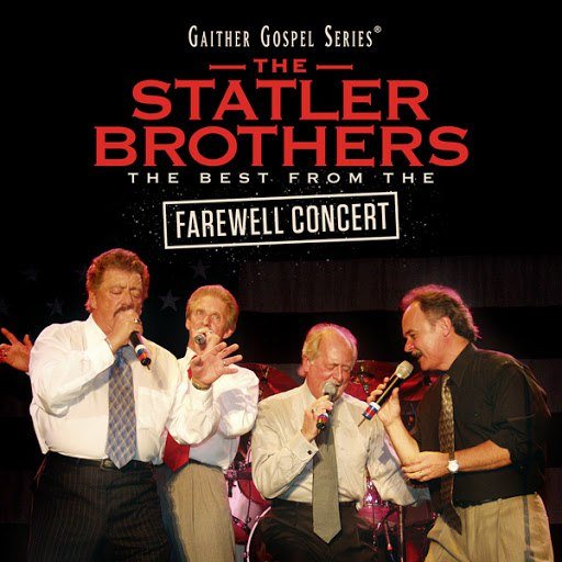 The Statler Brothers альбом The Statler Brothers: The Best From The Farewell Concert (Live)