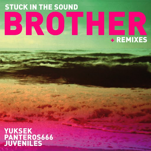 Stuck In The Sound альбом Brother (Remixes)