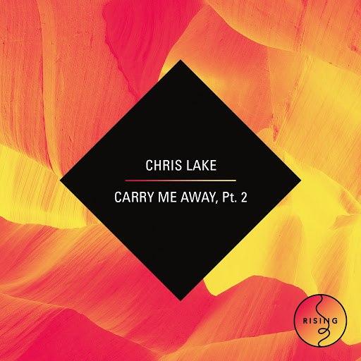 Chris Lake альбом Carry Me Away - Part 2