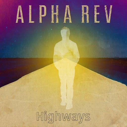Alpha Rev альбом Highways (Radio Edit)