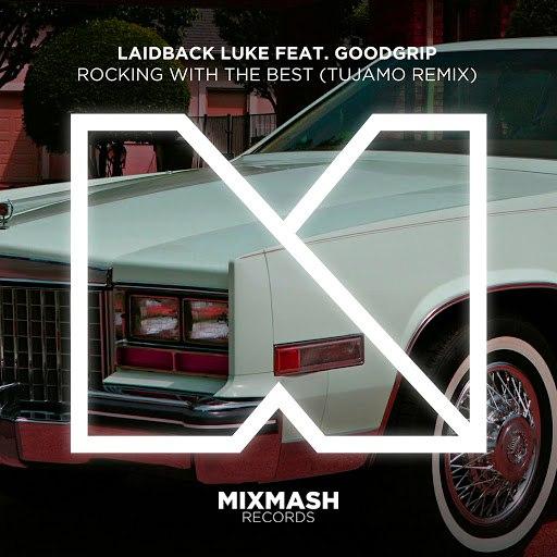 Laidback Luke альбом Rocking With The Best (Tujamo Remix)