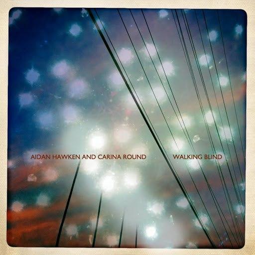 Aidan Hawken альбом Walking Blind (feat. Carina Round)