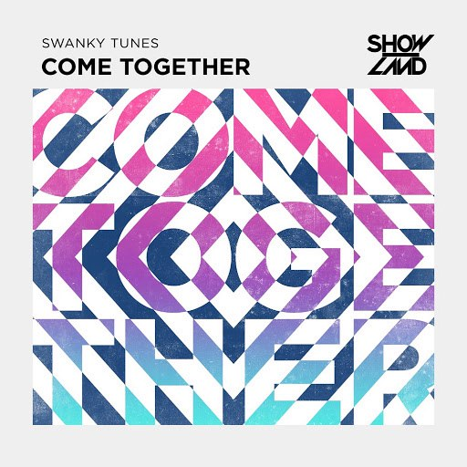 Swanky Tunes альбом Come Together