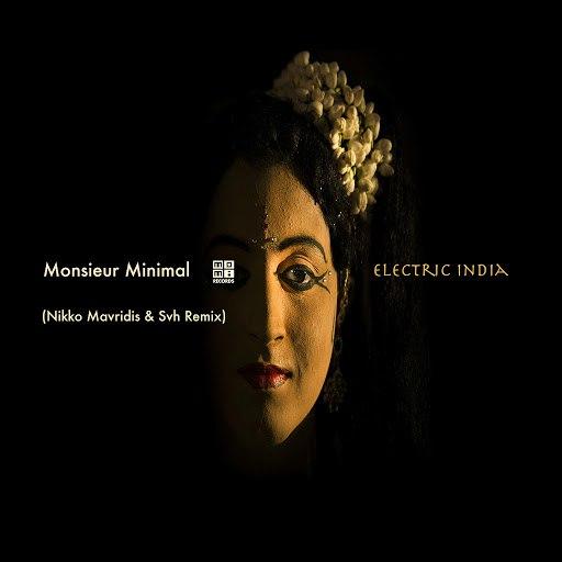 Monsieur Minimal альбом Electric India (Nikko Mavridis & Svh Remix)