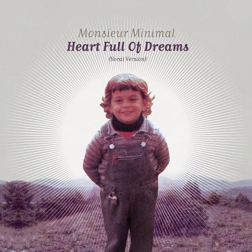 Monsieur Minimal альбом Heart Full of Dreams (Vocal Version)