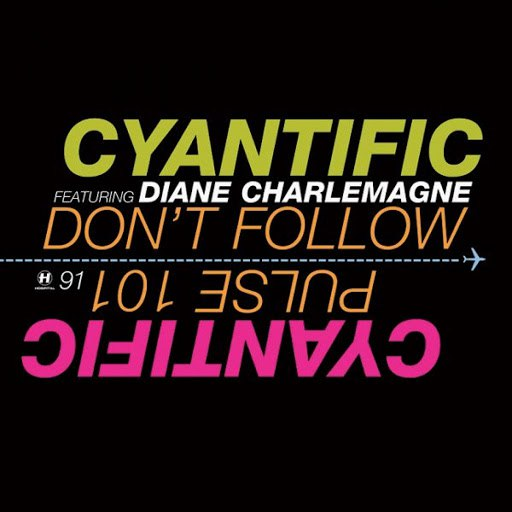Cyantific альбом Don't Follow (feat. Diane Charlemagne)