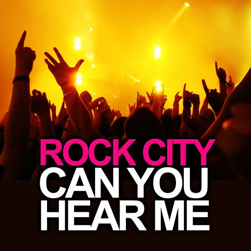 Rock City альбом Can You Hear Me