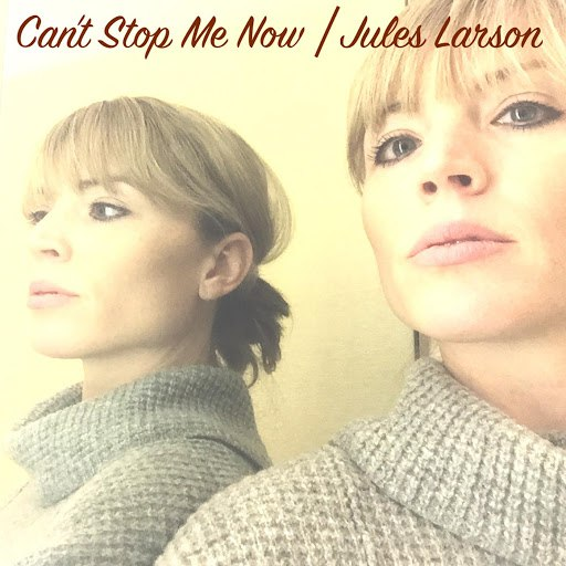 Jules Larson альбом Can't Stop Me Now