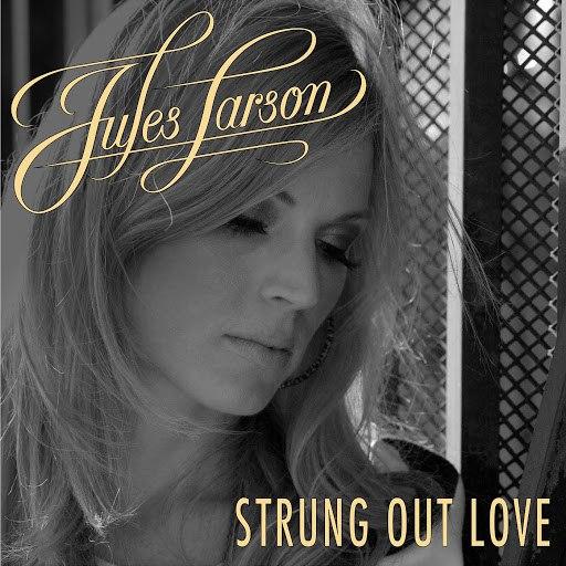 Jules Larson альбом Strung out Love