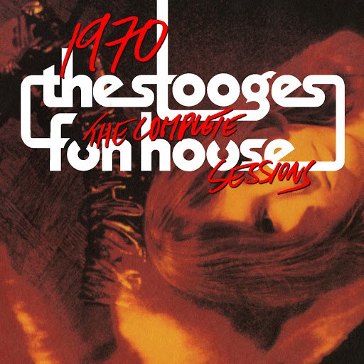 The Stooges альбом 1970: The Complete Fun House Sessions