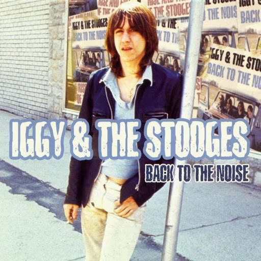 The Stooges альбом Back to the Noise