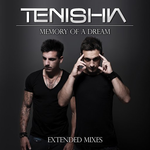 Tenishia альбом Memory Of A Dream (Extended Mixes)