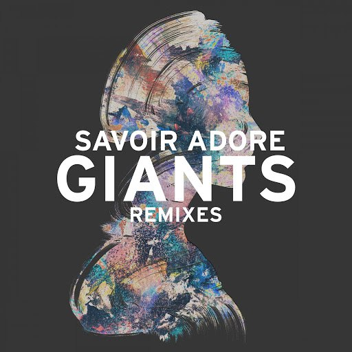 Savoir Adore альбом Giants Remixes - EP