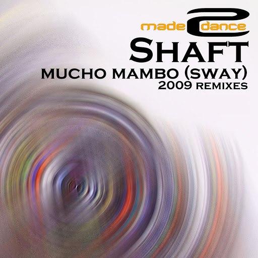 shaft альбом Mucho Mambo (Sway) 2009 Remixes