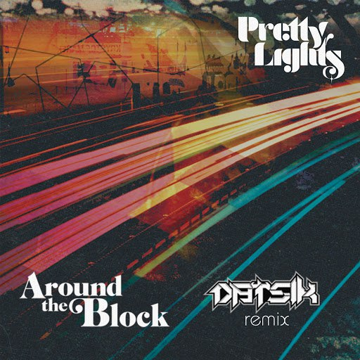 Pretty Lights альбом Around the Block (Datsik Remix) [feat. Talib Kweli]