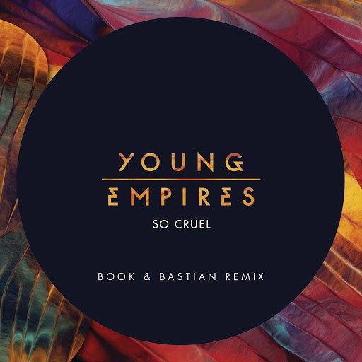 Young Empires альбом So Cruel (Book & Bastian Remix)