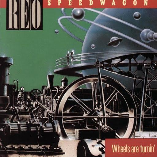 REO Speedwagon альбом Wheels Are Turnin'