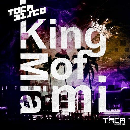 Tocadisco альбом King of Miami