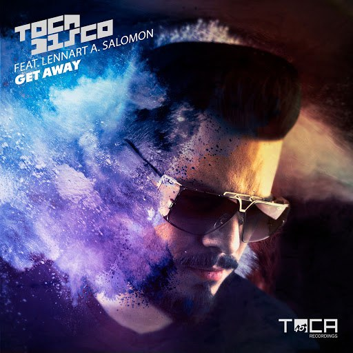 Tocadisco альбом Get Away (feat. Lennart A. Salomon)