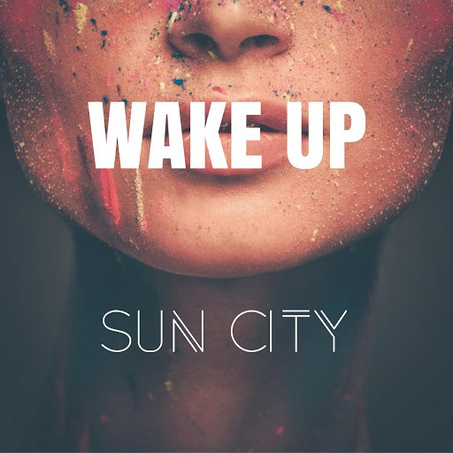 Sun City альбом Wake Up