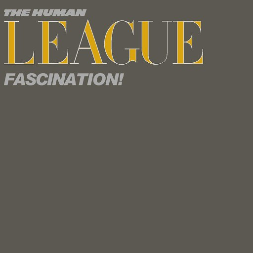 The Human League альбом Fascination!