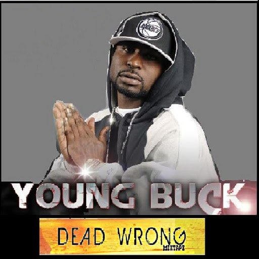 Young Buck альбом Dead Wrong Mixtape