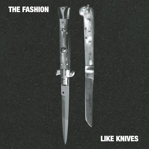 The Fashion альбом Like Knives