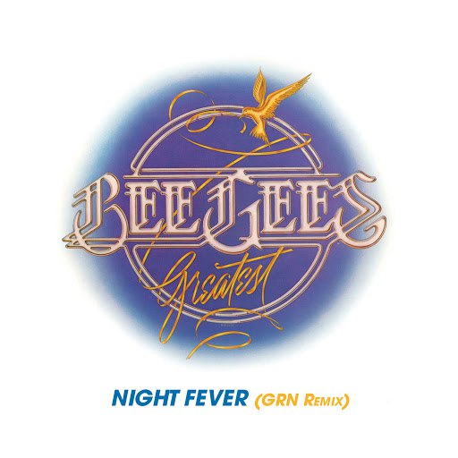 bee gees альбом Night Fever [GRN Remix]