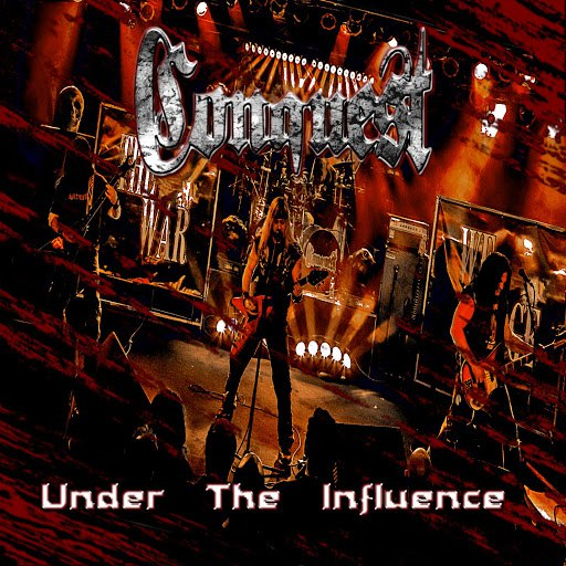 Conquest альбом Under the Influence