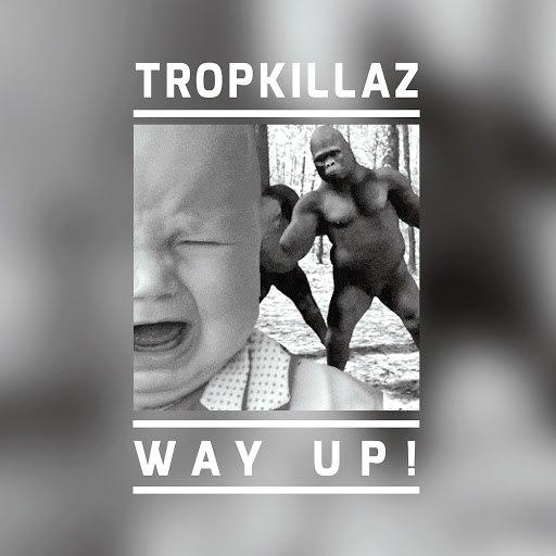 Tropkillaz альбом Way Up!