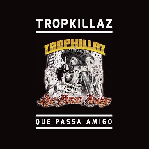 Tropkillaz альбом Que Passa Amigo