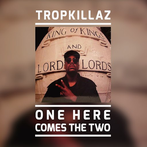 Tropkillaz альбом One Here Comes the Two