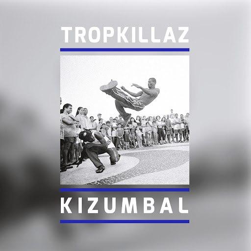 Tropkillaz альбом Kizumbal