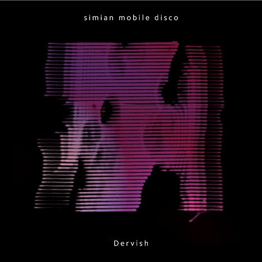 Simian Mobile Disco альбом Dervish