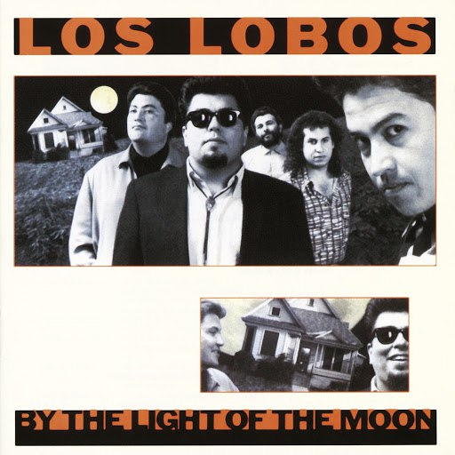 Los Lobos альбом By The Light Of The Moon