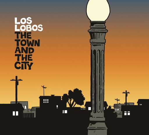 Los Lobos альбом The Town and The City