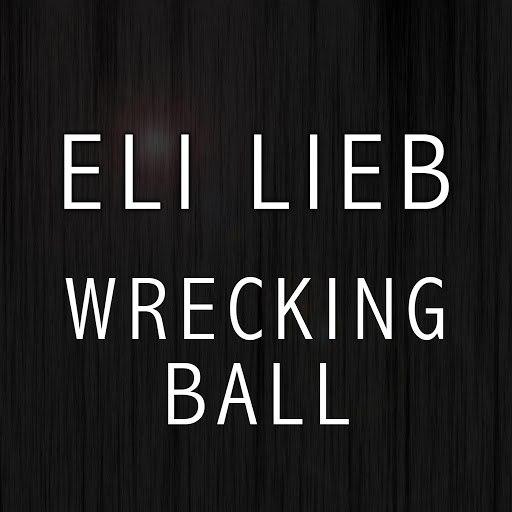 Eli Lieb альбом Wrecking Ball