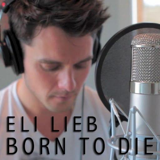 Eli Lieb альбом Born to Die (Cover)