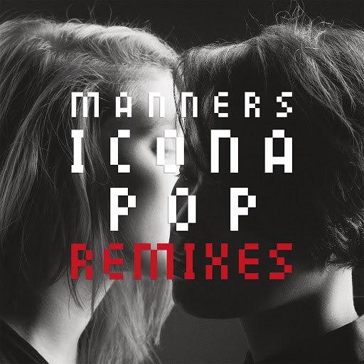 Icona Pop альбом Manners (Remixes)