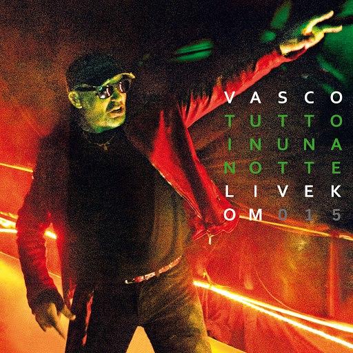 Vasco Rossi альбом Tutto In Una Notte (Live Kom 015)