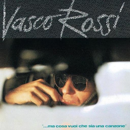 Vasco Rossi альбом Ma Cosa Vuoi Che Sia Una Canzone