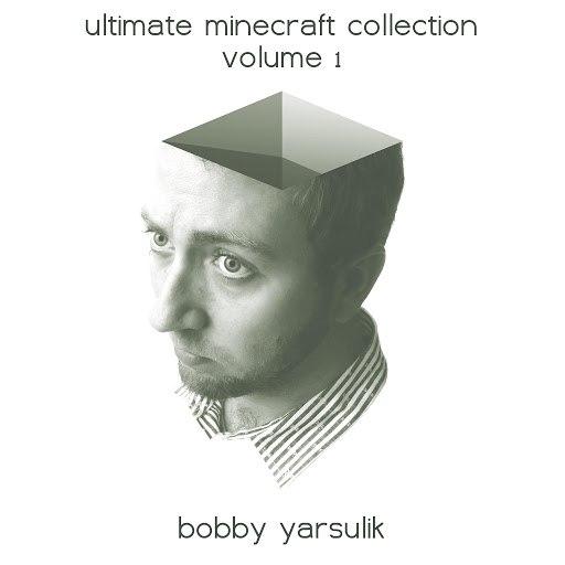 Bobby Yarsulik альбом Ultimate Minecraft Collection Volume I
