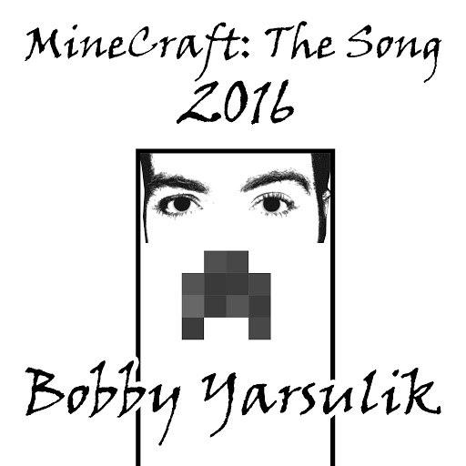 Bobby Yarsulik альбом Minecraft the Song 2016