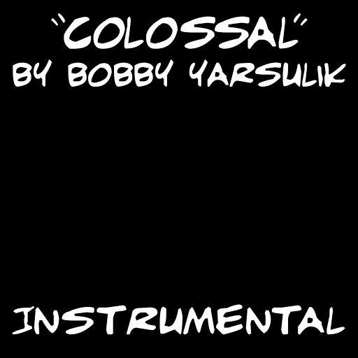 Bobby Yarsulik альбом Colossal (Instrumental)