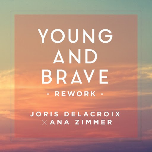 Joris Delacroix альбом Young And Brave (Rework)