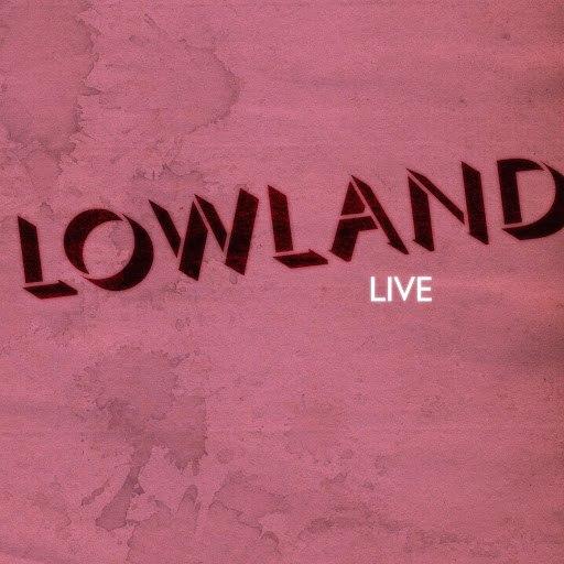 Lowland альбом Live