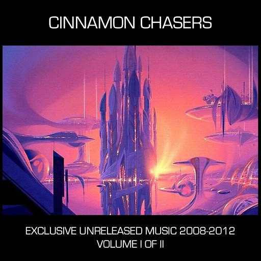 Альбом Cinnamon Chasers Exclusive Unreleased Music 2008 to 2012, Vol. 1