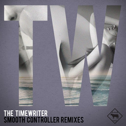 The Timewriter альбом Smooth Controller remixes