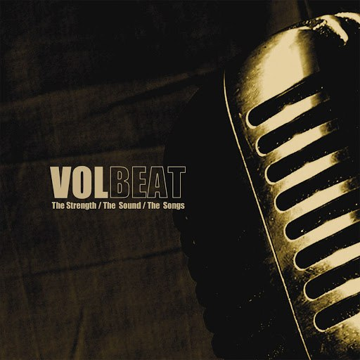 Volbeat альбом The Strength / The Sounds / The Songs