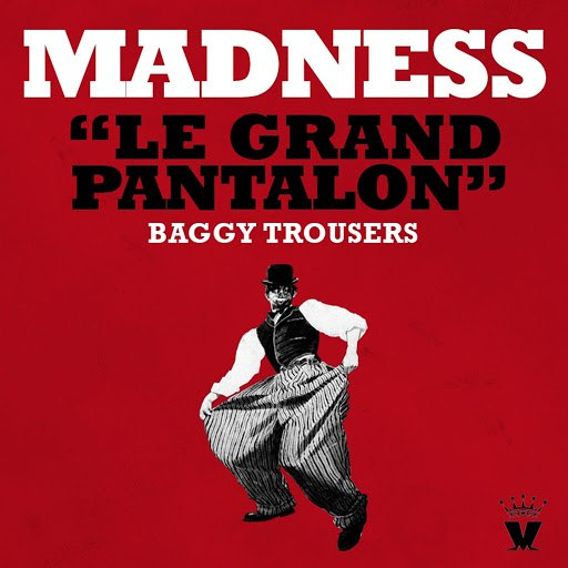 Madness альбом Le Grand Pantalon (Baggy Trousers)